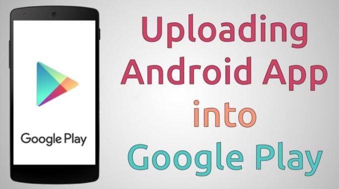Hướng dẫn các bước đưa ứng dụng lên Google Play